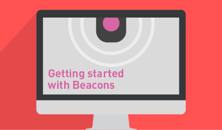 Getting Started with Beacons